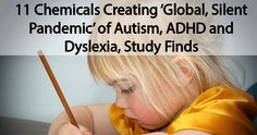 11 Chemicals Creating 'Global, Silent Pandemic' of Autism, ADHD and Dyslexia, Study Finds - Healthy Holistic Living