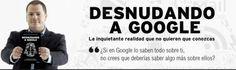 Desnudando a Google de @alejandrosuarez