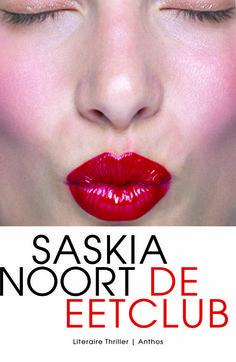 De eetclub - Saskia Noort   http://www.vrouwenthrillers.nl/index.php?page=boekopisbn&isbn=9789041409218