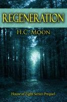 Regeneration (House of Eight Prequel), an ebook by G. Jean Smith at Smashwords