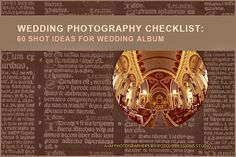 """To get the best images and create a storytelling album design, you may use this wedding photography checklist of 60 shot ideas in which you may include some of it and use as a backdrop in the design layout of the album. These lists are just guide to help you figure out the shots to capture. Eventually, you can create your own style of telling the story better than any posed set-up shot and come up with"""