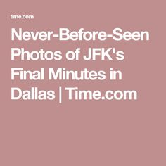 Never-Before-Seen Photos of JFK's Final Minutes in Dallas | Time.com