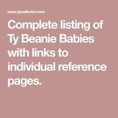 b746eb07f19 Complete listing of Ty Beanie Babies with links to individual reference  pages.