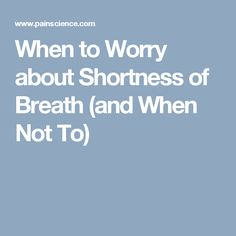 When to Worry about Shortness of Breath (and When Not To) Shortness Of Breath Remedies, Shortness Of Breath Causes, Herbal Remedies, Home Remedies, Muscle Knots, Respiratory System, Acupressure, Good To Know, No Worries