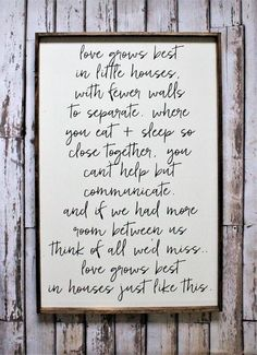 Love Grows Best in Little Houses | Wood Sign