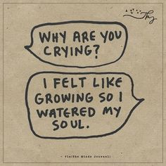 It is always good to have a good cry to make you feel lighter afterwards.