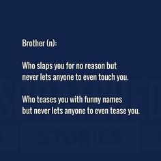 Bro And Sis Quotes, Best Brother Quotes, Love Parents Quotes, Little Boy Quotes, Brother Birthday Quotes, Sister Quotes Funny, Funny Quotes, Quotes Quotes, Nephew Quotes