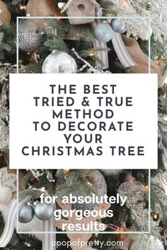 The best, tried and true method to decorate a Christmas tree, including what goes on first, when to add ribbon to a tree, how to protect yourtreasured, heirloom ornaments from breaking, when to add sprigs and more - in order to get a full, gorgeous tree you'll love. #christmastreedecor #christmasribbon #christmasdecorating #christmasdecor