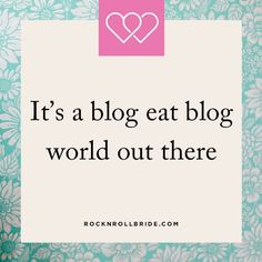 It's A Blog Eat Blog World Out There: Best Practices for Blogging Success