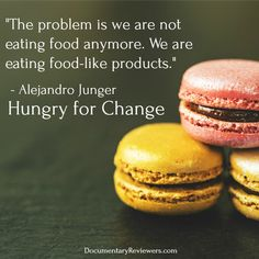 Inspirational quote from Hungry for Change about how to way food production is completely changing our diets and lifestyles. Best Food Documentaries, Food Inc, Non Organic, Plant Based Diet, Diets, Netflix Suggestions, Good Food, Quote, Inspirational