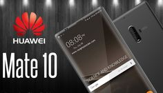 Huawei's Mate 10 Is Set to Go Toe-to-Toe With Samsung's Note 8, Apple's iPhone 8