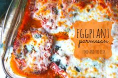 Food and the City | a food + fashion + lifestyle blog: meatless monday: eggplant parmesan