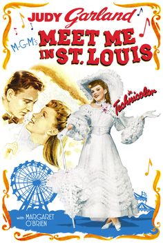 Meet Me In St. Louis - Love this film - could watch it any time at all....