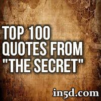 The following is a list of 100 quotes from 'The Secret'. Read these quotes often and let the manifestation begin!