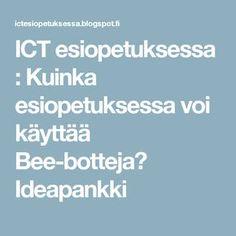 ICT esiopetuksessa : Kuinka esiopetuksessa voi käyttää Bee-botteja? Ideapankki Educational Technology, Preschool, Ipad, Teaching, Bee, Kids, Children, Boys, Kid Garden