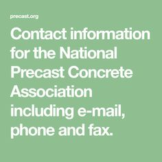 Contact information for the National Precast Concrete Association including e-mail, phone and fax. Shipping Container Pool, Precast Concrete, Phone, Telephone, Phones, Shipping Container Swimming Pool