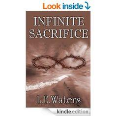 Amazon.com: Infinite Sacrifice (Infinite Series Book 1) eBook: L.E. Waters: Kindle Store