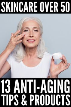 How to Look Younger: 13 Anti Aging Skin Care Tips and Products