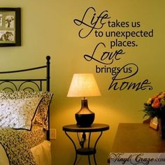 """Life takes us to unexpected places. Love brings us home"""