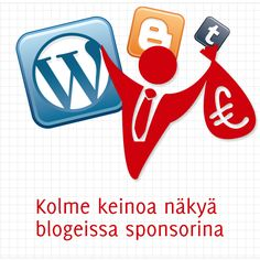 Kolme keinoa näkyä blogeissa sponsorina