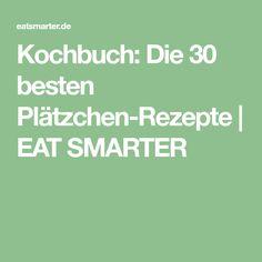 Kochbuch: Die 30 besten Plätzchen-Rezepte | EAT SMARTER Eat Smarter, Cupcake Cookies, Cupcakes, Clean Eating, Barbie, Food And Drink, Baking, Desserts, Muffins