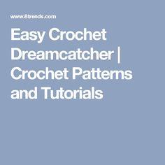Easy Crochet Dreamcatcher | Crochet Patterns and Tutorials