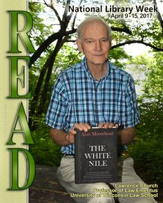 """2017 READ Poster featuring Professor of Law Lawrence Church reading """"The White Nile"""" by Alan Moorehead."""