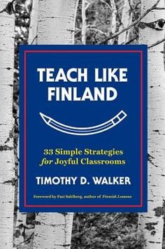 "Read ""Teach Like Finland: 33 Simple Strategies for Joyful Classrooms"" by Timothy D. Walker available from Rakuten Kobo. Easy-to-implement classroom lessons from the world's premier educational system. Finland shocked the world when its fift. Finland School, Finland Education, Core Curriculum, Critical Thinking Skills, Thinking Day, Teaching Tips, Teaching Career, Teaching Techniques, Teaching Strategies"