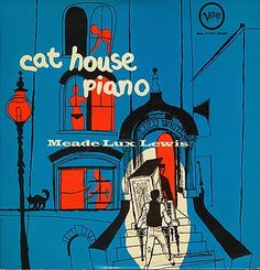 the object : Album cover the musician: Meade Lux Lewis the title: Cat house piano the designer : David Stone Martin the date : 1955 t. Cover Art, Vinyl Cover, Lp Cover, David Stone, Jazz Poster, Pochette Album, Jazz Art, Album Cover Design, Music Album Covers