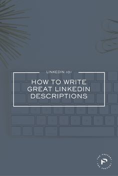 How to write great descriptions on LinkedIn - and why that's really important | The Prepary