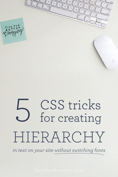 5 CSS tricks for creating hierarchy in text on your site (without switching fonts!) || katelynbrooke.com