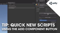 Create and attach new scripts fast by using the Search field in the Add Component Button menu. Watch this video in context on our learn site for links to the...