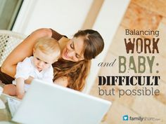 Balancing work and baby: Difficult, but possible
