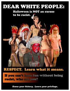 Dear White People: Halloween is Not an Excuse to Be Racist. Learn what it means. If you can't have fun without being racist, who are you? There are plenty of ways to have fun without denigrating the cultures of others. Change The World, In This World, Appropriation Culturelle, American System, Dear White People, Intersectional Feminism, Equal Rights, Social Justice, Equality