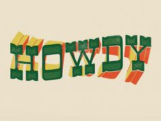 Howdy designed by Sean Tulgetske. the global community for designers and creative professionals. Typography Letters, Typography Design, Into The West, Tribute, Cowboy Art, Western Art, Graphic Design Inspiration, Drawing, Wall Collage