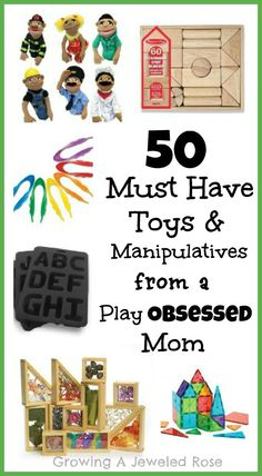 Top toys & manipulatives from the play obsessed mama of Growing a Jeweled Rose.