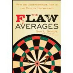 http://baotoanvon.com/books/0471381977.isbn The Flaw of Averages: Why We Underestimate Risk in the Face of Uncertainty (Hardcover) , risk management  A must-read for anyone who makes business decisions that have a major financial impact.As the recent collapse on Wall Street shows, we are often ill-equipped to deal with uncertainty and risk. Yet every day we base our personal and business plans on uncertainties, whether they be next month's sales, next year's costs, or tomorrow's stock…