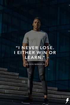 """I never lose. I either win or learn. I Never Lose, Nelson Mandela, I Win, Athlete, Lost, Learning, Fitness, Movies, Inspiration"
