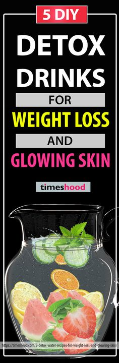 How to detoxify body? What to drink for weight loss? Check out these 5 Detox water for weight loss. Detox Drinks for glowing skin. Delicious Detox Water Recipes and Benefits. How to prepare Detox water at home for better result. Fruit Infused Detox water.  https://timeshood.com/5-detox-water-recipes-for-weight-loss-and-glowing-skin/