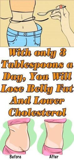 With just 3 Tablespoons u will get lower your cholestrol and Loss Belly Fat ever