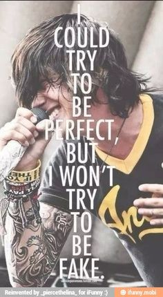 Sleeping with Sirens lyrics. I'll try to be perfect but I wont try to be fake. I think this is a distinction we all need to learn. Kellin Quinn, Emo Bands, Music Bands, Rock Bands, Music Love, Music Is Life, Rock Music, Emo Rock, Sirens Lyrics
