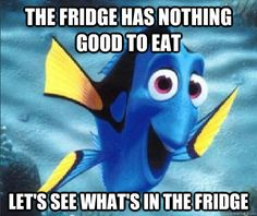 I do that all the time! Look in the fridge, sees nothing, walking away, then walk back and looks again.