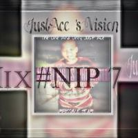 Mix #NIP 7 by The One And Only Just~Ace on SoundCloud
