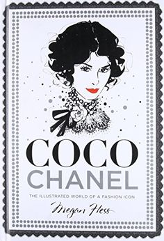 Booktopia has Coco Chanel, The Illustrated World of a Fashion Icon by Megan Hess. Buy a discounted Hardcover of Coco Chanel online from Australia's leading online bookstore. Fashion Coffee Table Books, Fashion Books, Fashion Art, Vintage Fashion, Fashion Design, Trendy Fashion, Drawing Fashion, Megan Hess Illustration, Illustration Mode