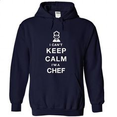I CANT KEEP CALM - Chef - #best hoodies #white hoodies. CHECK PRICE => https://www.sunfrog.com/Pets/I-CAN-NavyBlue-22149644-Hoodie.html?60505