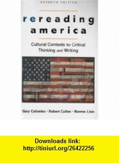Rereading America 7e  Researching and Writing (9780312476335) Gary Colombo, Robert Cullen, Bonnie Lisle, Marcia F. Muth , ISBN-10: 0312476337  , ISBN-13: 978-0312476335 ,  , tutorials , pdf , ebook , torrent , downloads , rapidshare , filesonic , hotfile , megaupload , fileserve