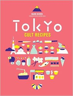 Buy Tokyo Cult Recipes by Maori Murota from Boffins Books in Perth, Australia. Hardcover, published in 2015 by Murdoch Books. Flirting Messages, Flirting Quotes For Her, Flirting Texts, Bento, Sushi, Book Cover Illustration, Ramen, Tapas, Tokyo