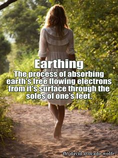 take off your shoes and feel the earth beneath your feet