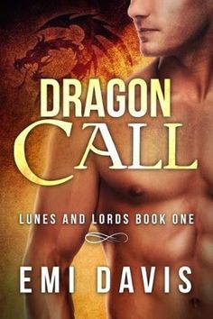 Dragon Call (Lunes & Lords #1) by Emi Davis - 4 out of 5 (really liked it), Adult, Novella, Paranormal Romance  (October)