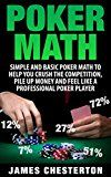Free Kindle Book -   Poker: Poker Math: Simple and Basic Poker Math To Help You Crush The Competition, Pile Up Money And Feel Like A Professional Poker Player (Poker, Poker ... Beginners, Poker Strategies, Poker Odds) Check more at http://www.free-kindle-books-4u.com/sports-outdoorsfree-poker-poker-math-simple-and-basic-poker-math-to-help-you-crush-the-competition-pile-up-money-and-feel-like-a-professional-poker-player-poker-poker-beginners-pok/